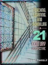 Teaching, Learning, and Schooling: A 21st Century Perspective