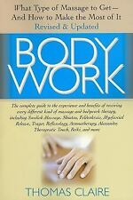 Bodywork : What Type of Massage to Get and How to Make the Most of It by...