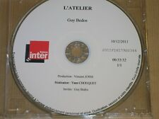 "RARE CD GUY BEDOS / ENREGISTREMENT DE ""L'ATELIER"" SUR FRANCE INTER EN 2011 +++"