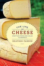 NEW The Life of Cheese : Crafting Food and Value in America by Heather Paxson