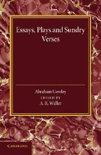 Essays, Plays and Sundry Verses by Abraham Cowley (2014, Paperback)