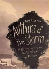 Authors of the Storm: Meteorologists and the Culture of Prediction-ExLibrary