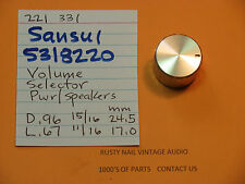 SANSUI 5318220 KNOB VOLUME SELECTOR POWER SPEAKERS SANSUI RECEIVERS 221 AND 331