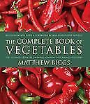 The Complete Book of Vegetables: The Ultimate Guide to Growing, Cookin-ExLibrary