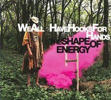 WE ALL HAVE HOOKS FOR HANDS-SHAPE OF ENERGY (DIG) CD NEW