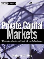 Private Capital Markets: Valuation, Capitalization, and Transfer of Private Busi