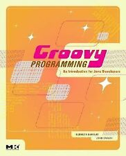 Groovy Programming: An Introduction for Java Developers by Barclay, Kenneth, Sa