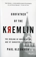 Godfather of the Kremlin : The Decline of Russia in the Age of Gangster...