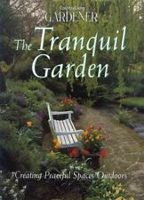 Country Living Gardener The Tranquil Garden: Creating Peaceful Spaces Outdoors