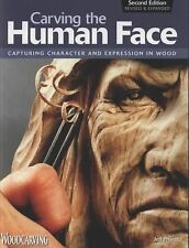Carving the Human Face : Capturing Character and Expression in Wood by Jeff...