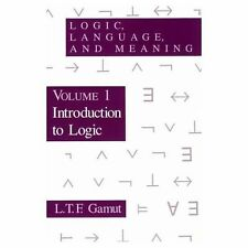 Logic, Language, and Meaning Vol. 1 : Introduction to Logic by L. T. F. Gamut...