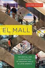 NEW - El Mall: The Spatial and Class Politics of Shopping Malls in Latin America