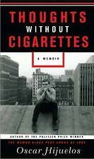 Oscar Hijuelos - Thoughts Without Cigarettes (2011) - Used - Trade Cloth (H