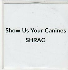 (DC99) Shrag, Show Us Your Canines - DJ CD
