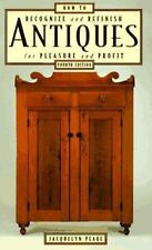 How to Recognize & Refinish Antiques, 4th (How to Recognize and Refini-ExLibrary
