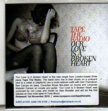 (BT647) Our Love Is A Broken Heart, Tape The Radio - DJ CD
