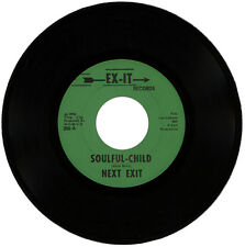 "NEXT EXIT c/w CORKY SHARTZER  ""SOULFUL-CHILD c/w I KNOW""  NORTHERN SOUL  LISTEN!"