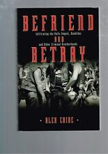 Befriend and Betray: Infiltering the Hells Angels & Bandidos by Alex Caine