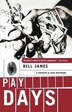 Harpur and Iles Mysteries: Pay Days by Bill James (2001, Paperback)