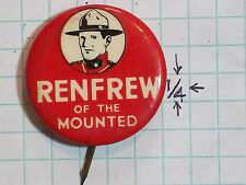 "PINBACK PIN RENFREW OF THE MOUNTED RED – BLACK WHITE LETTERS 1 ¼"" DIAMETER J.B."