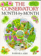 The Conservatory Month-by-month (Month-By-Month Gardening Series), Barbara Abbs