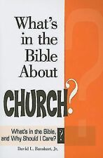 What's in the Bible About Church?: What's in the Bible and Why Should I Care?