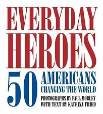 Everyday Heroes: 50 Americans Changing the World One Nonprofit at a Time, Fried,