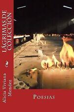 Lágrimas de Colección : Poesias by Alicia Mendez (2014, Paperback)