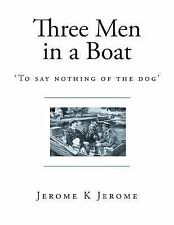 Classics - Three Men in a Boat Ser.: Three Men in a Boat : 'to Say Nothing of...