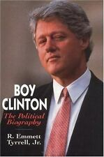 Boy Clinton: The Political Biography, R. Emmett Tyrrell  Jr., 0895264390, Book,