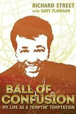 Ball of Confusion : My Life As a Temptin' Temptation by Richard Street (2014,...