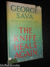 GEORGE SAVA: The Knife Heals Again - 1948-1st - Surgeon Reminiscences, Medical