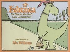 Edwina, the Dinosaur Who Didn't Know She Was Extinct by Mo Willems (2006,...