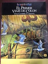 Relatos del Nuevo Mundo,El Primer Viaje de Colon,Una Candela Lejana,Planeta 1992