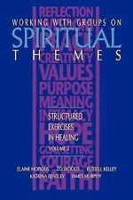 Structured Exercises in Healing Ser.: Working with Groups on Spiritual Themes...