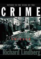 Return to the Scene of the Crime : A Guide to Infamous Places in Chicago by...