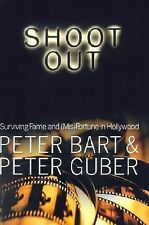 Shoot Out: Surviving the Fame and (Mis) Fortune of Hollywood