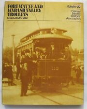 Fort Wayne and Wabash Valley Trolleys by George K. Bradley 1983 HB/DJ  Bul. #122