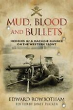 Mud, Blood and Bullets: Memoirs of a Machine Gunner on the Western Front, Rowbot