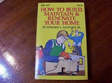 How to Build, Maintain and Renovate Your Home by Edward L. Safford  TAB 1287