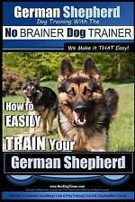 German Shepherd Dog Training: German Shepherd Dog Training with the No...