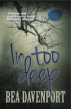 In Too Deep by Bea Davenport (2015, Paperback)
