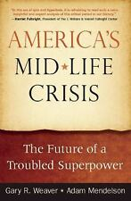 America's Midlife Crisis: The Future of a Troubled Superpower, Mendelson, Adam,