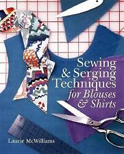 Sewing & Serging Techniques For Blouses & Shirts