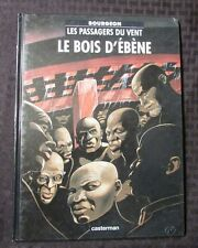 1994 LE BOIS D'EBENE by Bourgeon HC VF- Casterman French