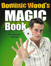 DOMINIC WOOD'S MAGIC BOOK, DOMINIC WOOD, Used; Good Book