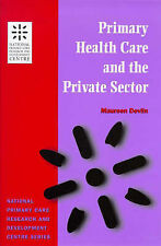 Bentley, Paul, Miles, Andrew Primary Health Care and the Private Sector (Nationa