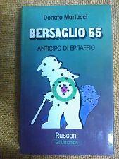 LIBRO DONATO MARTUCCI - BERSAGLIO 65 / ANTICIPO DI EPITAFFIO - RUSCONI 1977