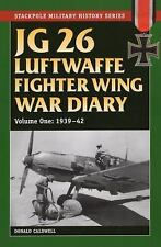 Stackpole Military History: JG 26 Luftwaffe Fighter Wing War Diary