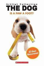 Is A Paw A Foot? Learn Measurement (The Dog), Scholastic, Inc, Good Book